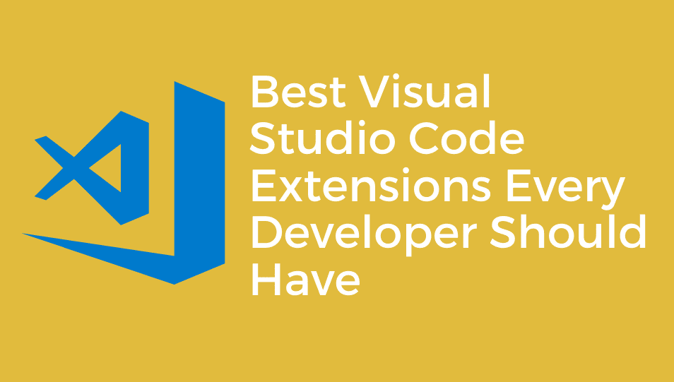Essential Visual Studio Code extensions Every Developer Should Have